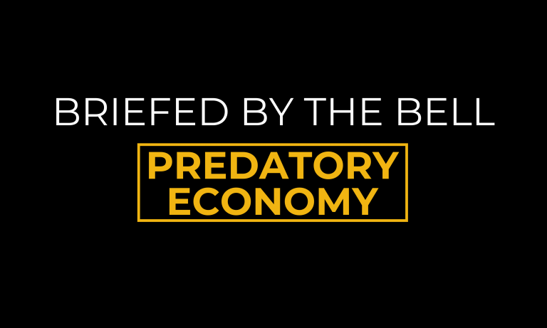 predatory economy, briefed by the bell