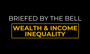 Wealth & Income Inequality Colorado Briefed by the Bell